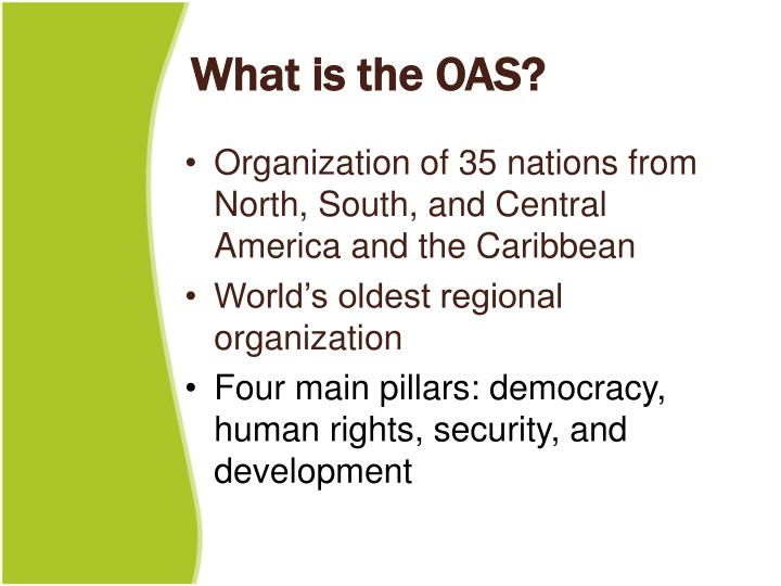What is the OAS?