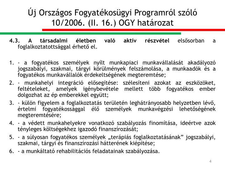 Új Országos Fogyatékosügyi Programról szóló 10/2006. (II. 16.) OGY határozat