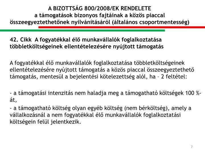 A BIZOTTSÁG 800/2008/EK RENDELETE
