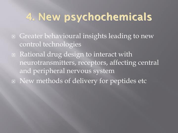 4. New psychochemicals