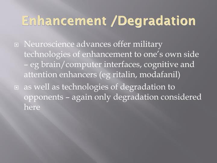 Enhancement /Degradation