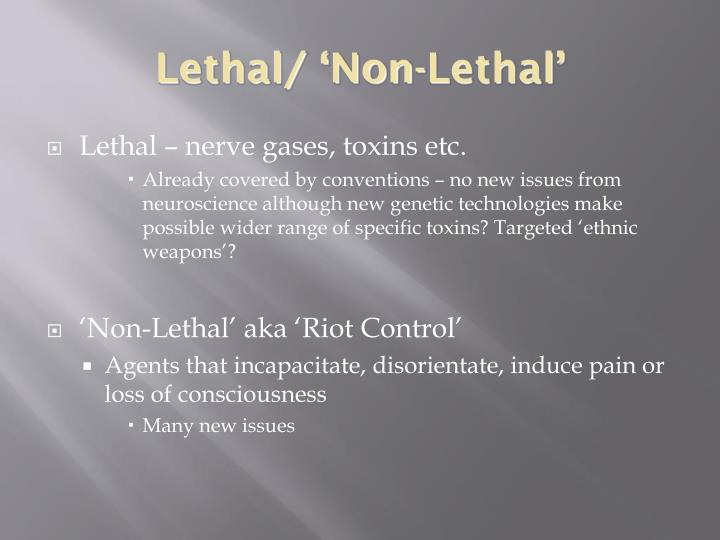 Lethal/ 'Non-Lethal'