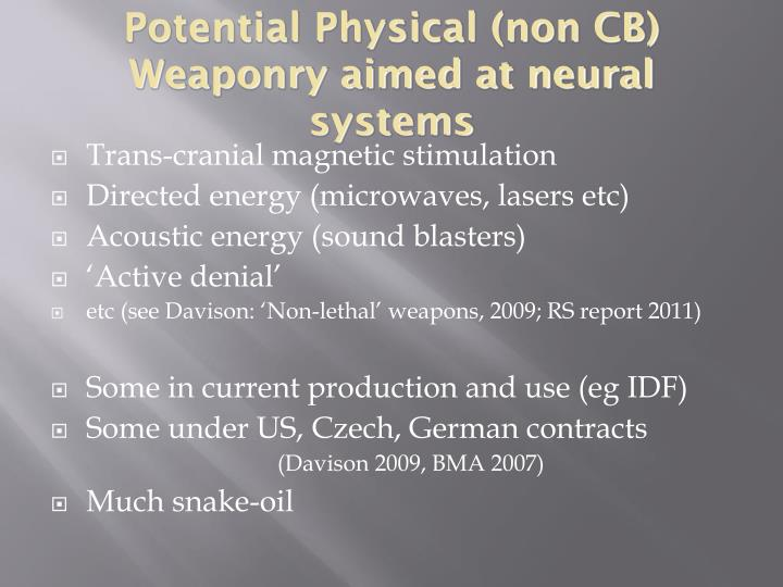 Potential Physical (non CB) Weaponry aimed at neural systems