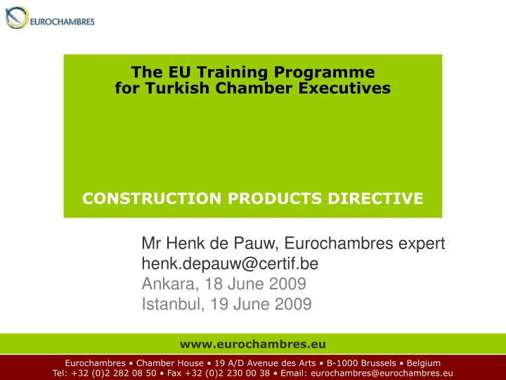The eu training programme for turkish chamber executives construction products directive