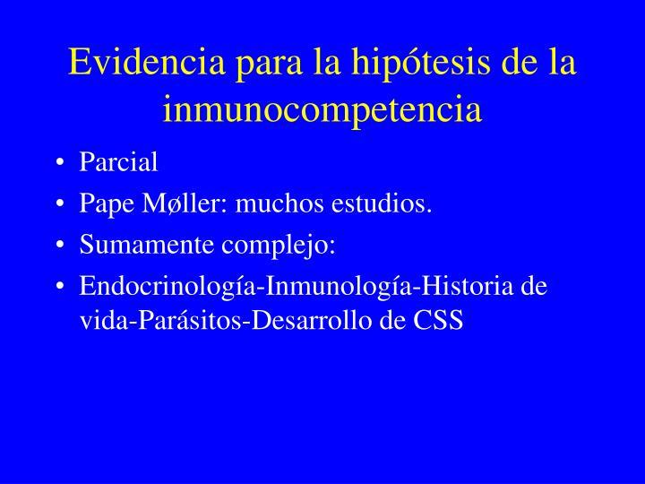 Evidencia para la hipótesis de la inmunocompetencia