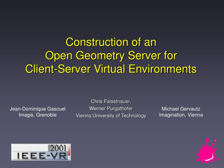 Construction of an open geometry server for client server virtual environments