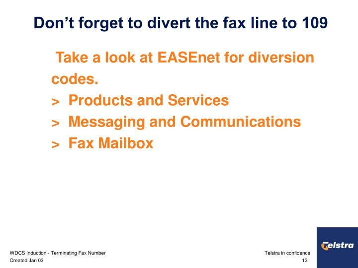 Don't forget to divert the fax line to 109