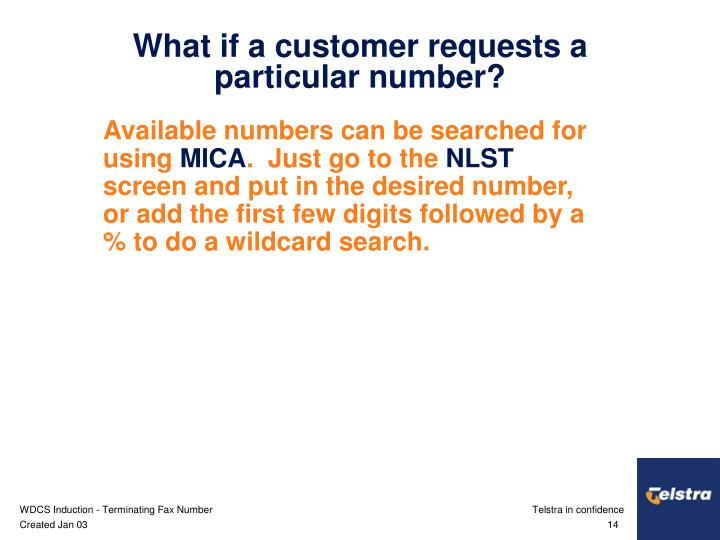 What if a customer requests a particular number?