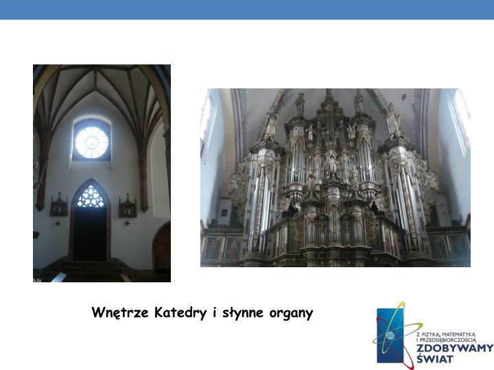 Wnętrze Katedry i słynne organy