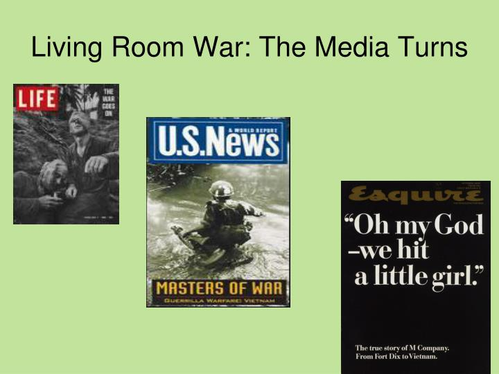Living Room War: The Media Turns