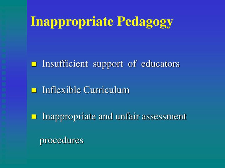 Inappropriate Pedagogy
