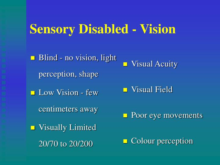 Blind - no vision, light perception, shape