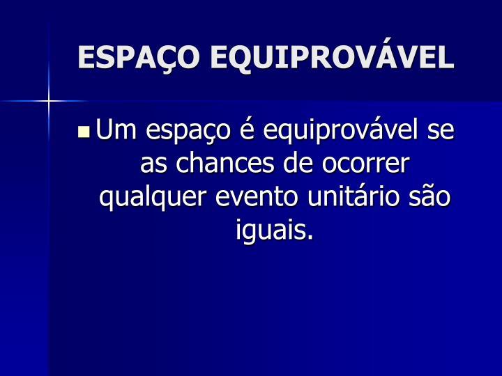 ESPAÇO EQUIPROVÁVEL