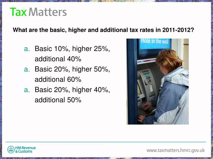 What are the basic, higher and additional tax rates in 2011-2012?