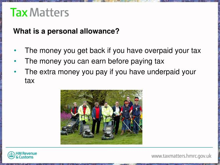What is a personal allowance?