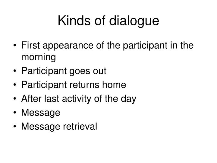 Kinds of dialogue