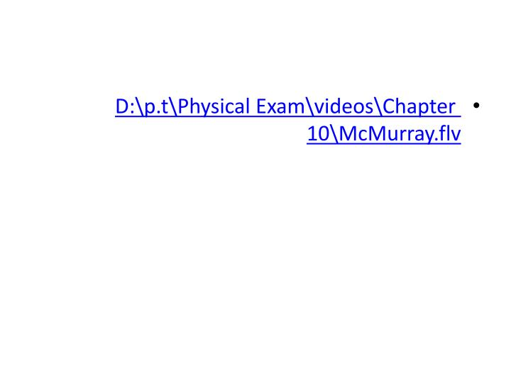 D:\p.t\Physical Exam\videos\Chapter 10\McMurray.flv