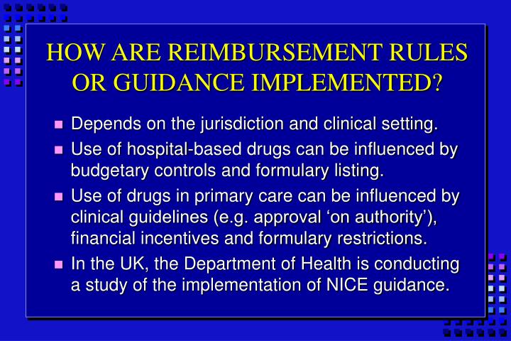 HOW ARE REIMBURSEMENT RULES OR GUIDANCE IMPLEMENTED?