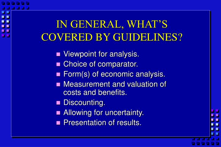 IN GENERAL, WHAT'S COVERED BY GUIDELINES?