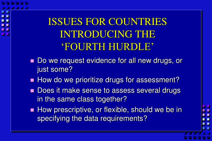 ISSUES FOR COUNTRIES INTRODUCING THE