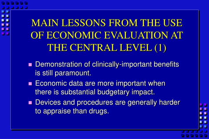 MAIN LESSONS FROM THE USE OF ECONOMIC EVALUATION AT THE CENTRAL LEVEL (1)
