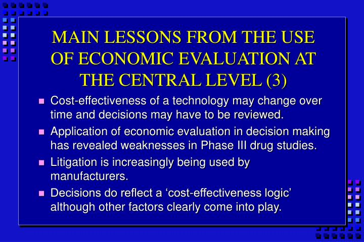 MAIN LESSONS FROM THE USE OF ECONOMIC EVALUATION AT THE CENTRAL LEVEL (3)