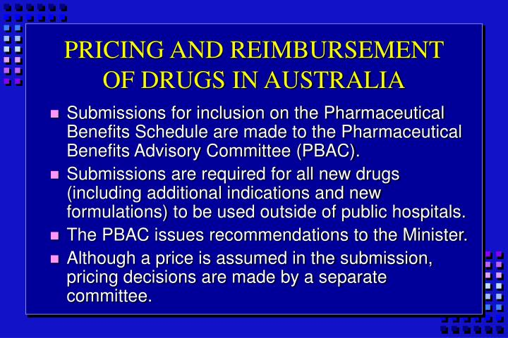 PRICING AND REIMBURSEMENT OF DRUGS IN AUSTRALIA
