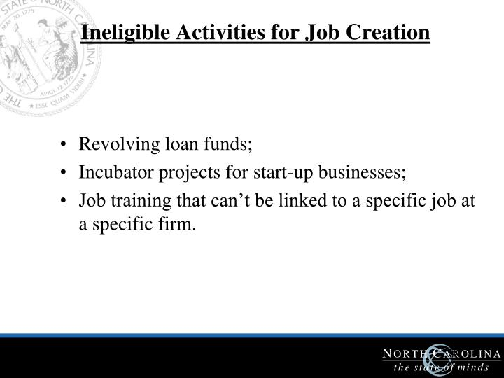 Ineligible Activities for Job Creation