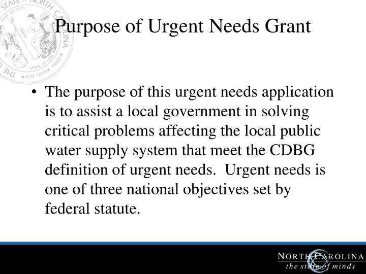 Purpose of Urgent Needs Grant