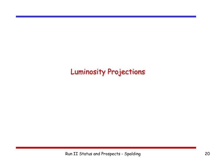 Luminosity Projections