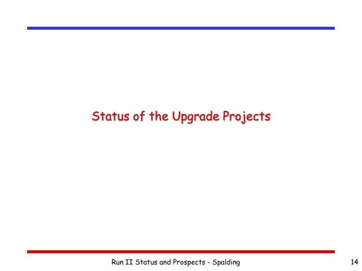 Status of the Upgrade Projects