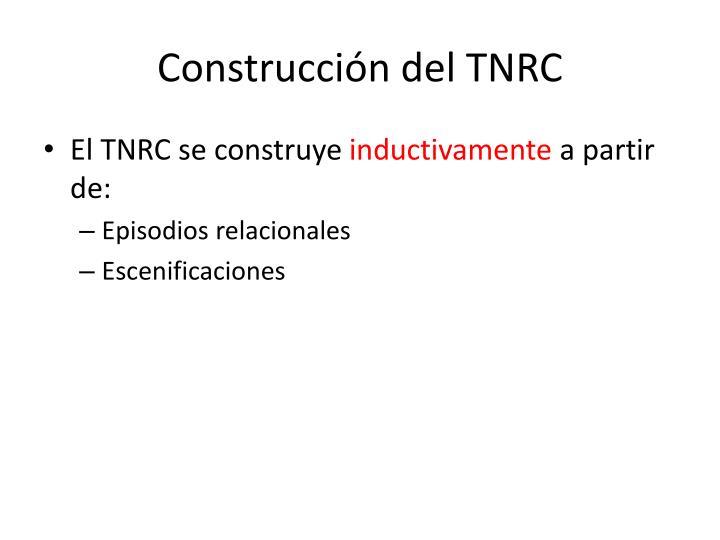 Construcción del TNRC