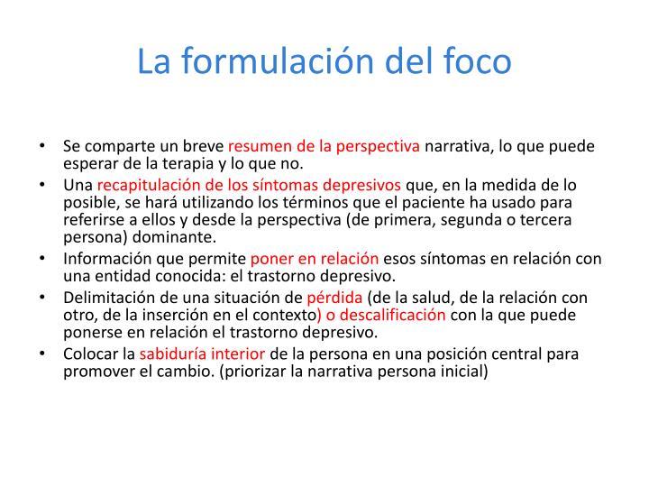 La formulación del foco