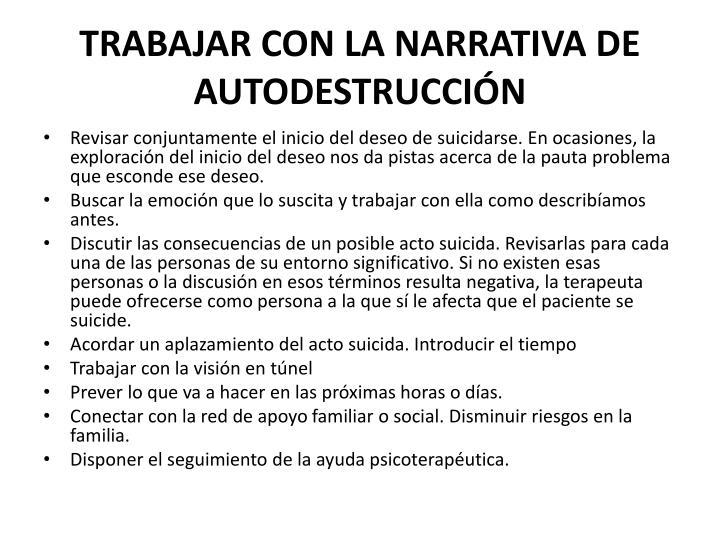 TRABAJAR CON LA NARRATIVA DE AUTODESTRUCCIÓN