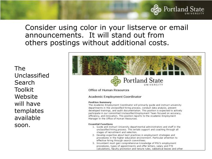 Consider using color in your listserve or email announcements.  It will stand out from others postings without additional costs.