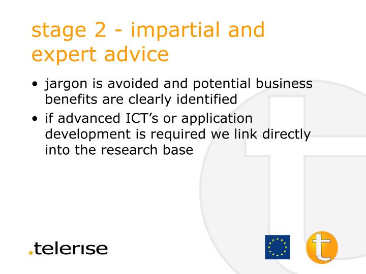 stage 2 - impartial and expert advice