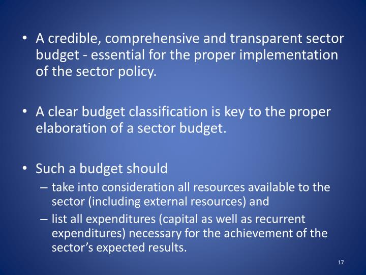 A credible, comprehensive and transparent sector budget - essential for the proper implementation of the sector policy.