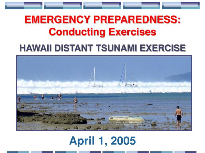 EMERGENCY PREPAREDNESS:  Conducting Exercises