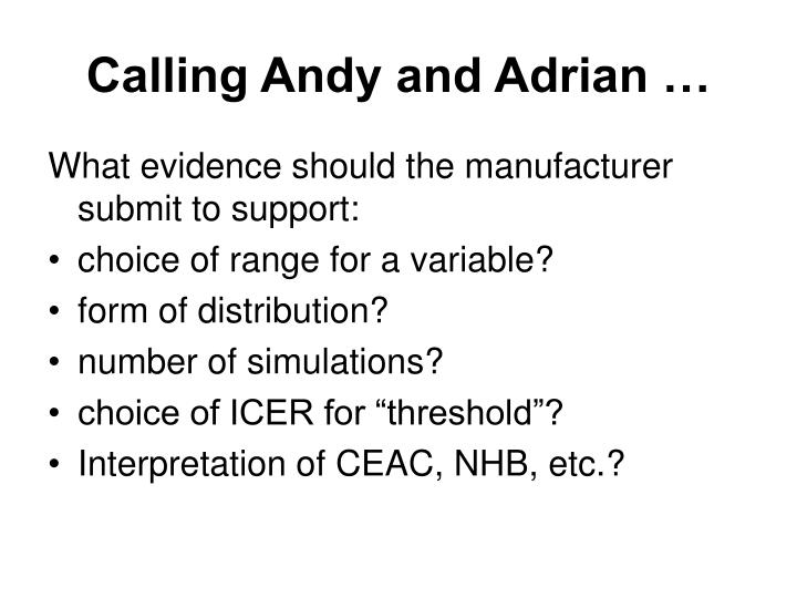Calling Andy and Adrian …