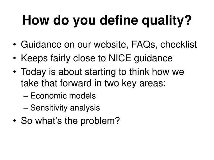 How do you define quality?