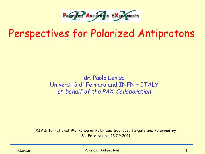 Perspectives for Polarized Antiprotons