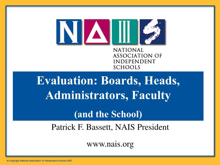 Evaluation: Boards, Heads, Administrators, Faculty