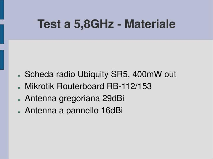 Test a 5,8GHz - Materiale
