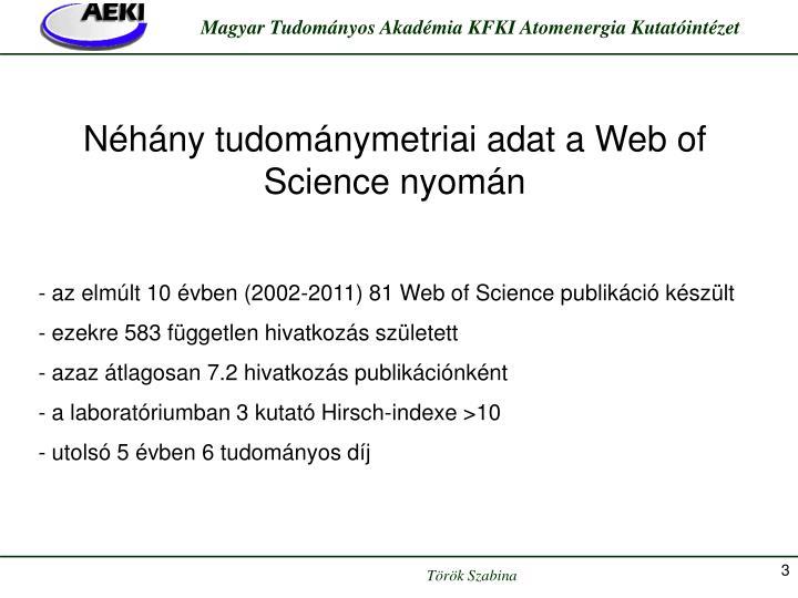 Néhány tudománymetriai adat a Web of Science nyomán
