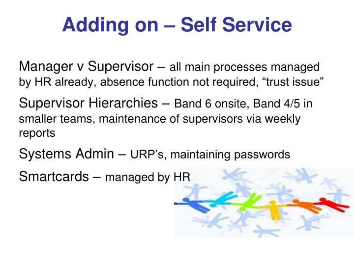 Adding on – Self Service