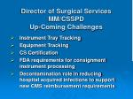 director of surgical services mm csspd up coming challenges