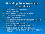 operating room assistants expectations