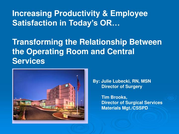Increasing Productivity & Employee Satisfaction in Today's OR…