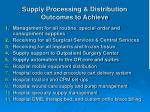 supply processing distribution outcomes to achieve