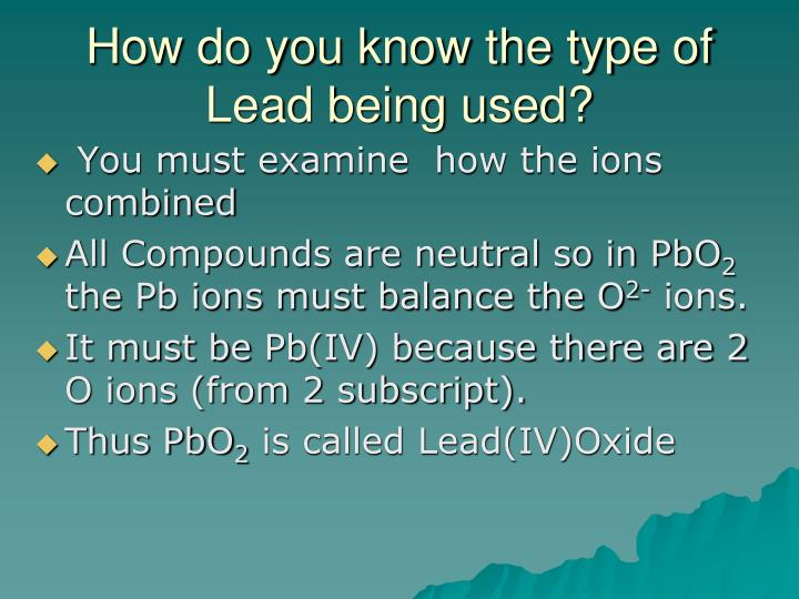 How do you know the type of Lead being used?